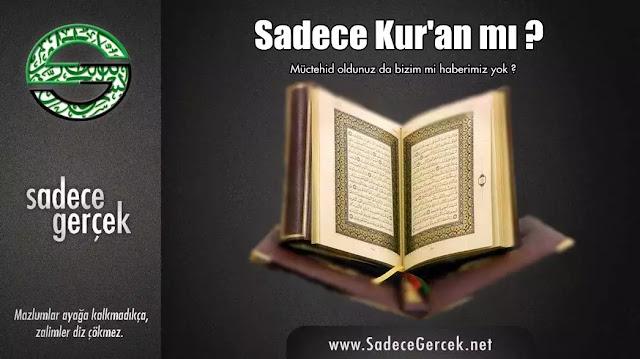 Sadece Kur'an mı?