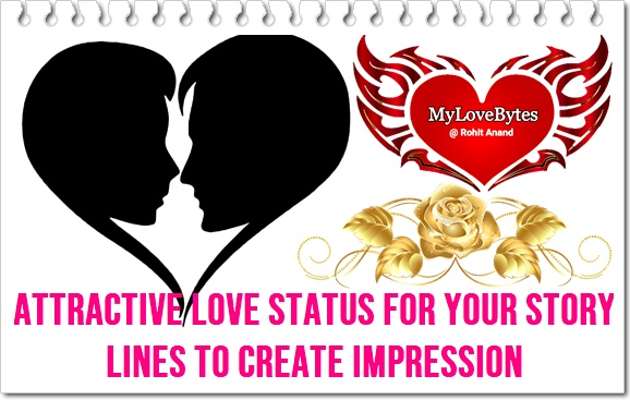 What Love Status should I write in my Story to impress my GF or Girlfriend & Friend?