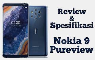 Review dan Spesifikasi Nokia 9 Pureview 2019 dengan Kelebihannya