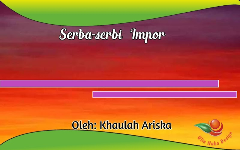 Serba Serbi Impor