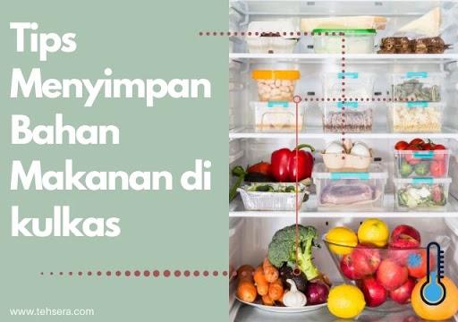cara menyimpan bahan makanan di kulkas agar awet