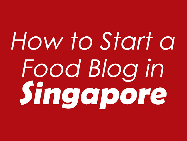 How to Start a Food Blog in Singapore