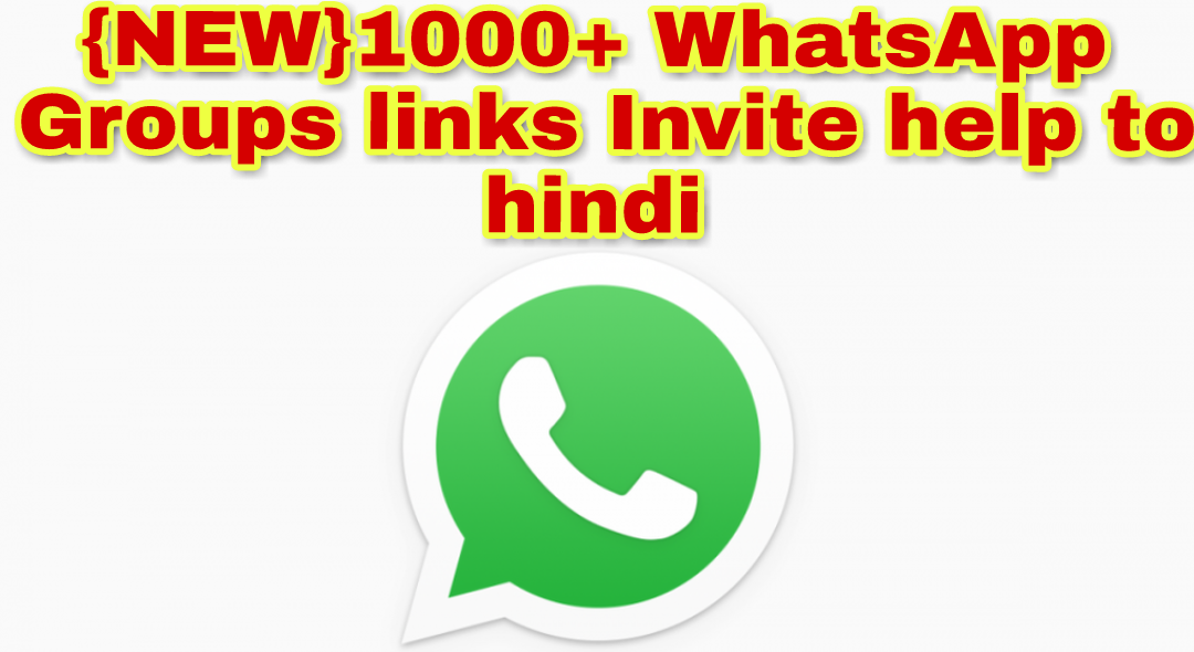 NEW}10000+ WhatsApp Groups links Invite help to hindi ~ Help To Hindi