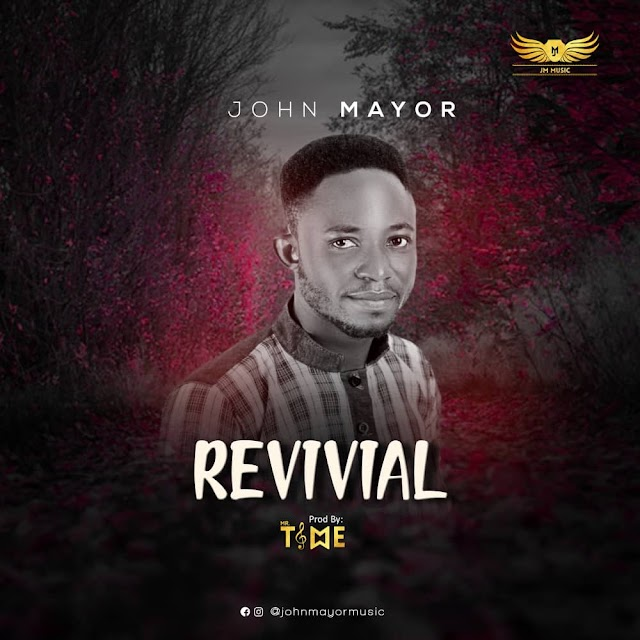NEW MUSIC [AUDIO + LYRICS] JOHN MAYOR - REVIVAL (PROD BY MR. TIME)