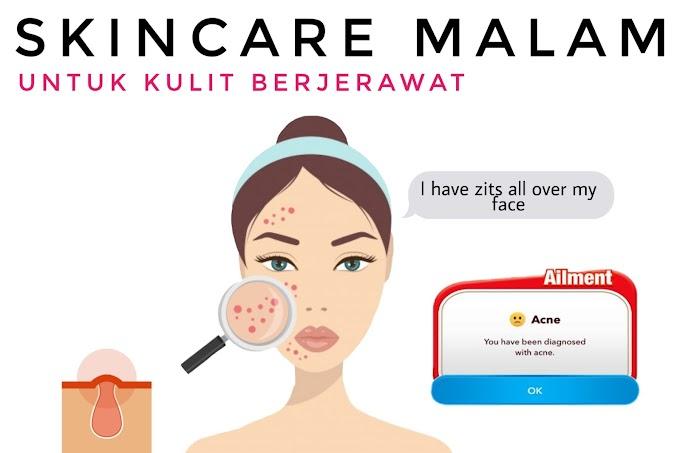 Skincare Malam Untuk Kulit Berjerawat