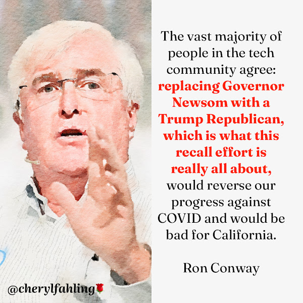 The vast majority of people in the tech community agree: replacing Governor Newsom with a Trump Republican, which is what this recall effort is really all about, would reverse our progress against COVID and would be bad for California. — Angel investor Ron Conway