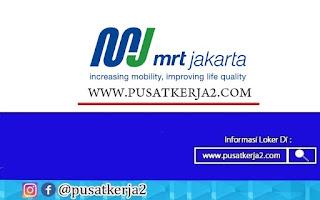 Lowongan Kerja Jakarta SMA SMK D3 S1 PT MRT Jakarta September 2020