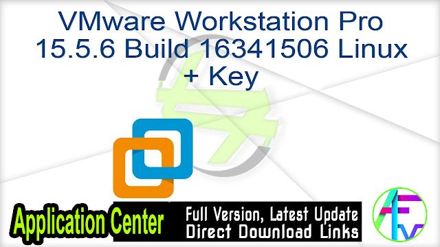 VMware Workstation Pro 15.5.6 Build 16341506 Linux + Key