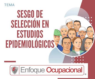 Sesgos de Selección,  Estudios Epidemiológicos