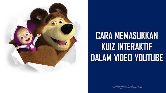 Cara Memasukkan Kuiz Interaktif Dalam Video Youtube