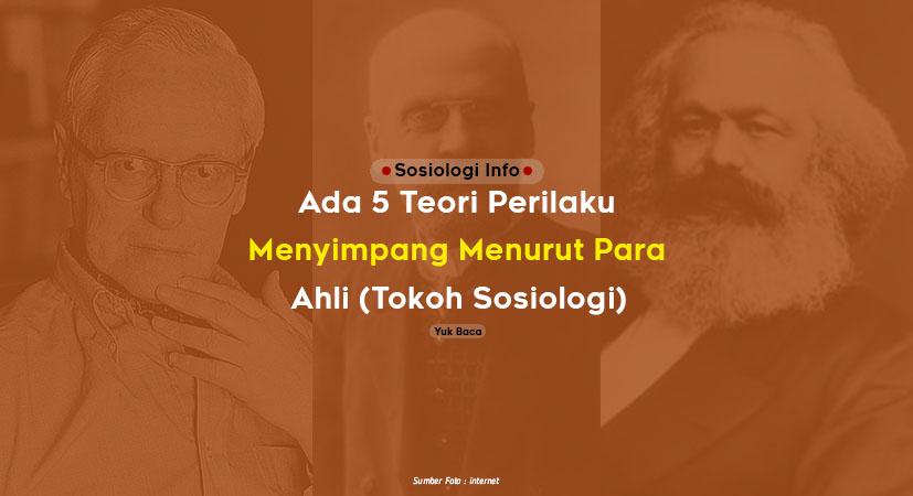 Ada 5 Teori Penyimpangan Sosial Menurut Para Ahli (Tokoh Sosiologi)