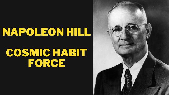 Napoleon Hill Cosmic Habit Force