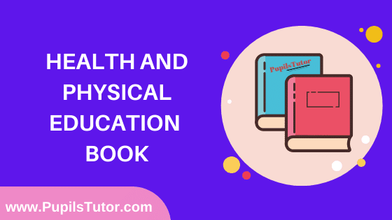 Health And Physical Education Book in English Medium Free Download PDF for B.Ed 1st And 2nd Year / All Semesters And All Courses - www.PupilsTutor.Com
