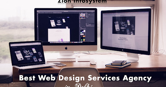 A guide to choosing the ideal and reputed web design company in Delhi NCR