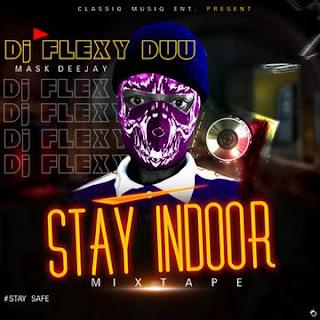 [MIXTAPE] DJ FLEXYDUU -- ENU GBE STAY SAFE MIXTAPE