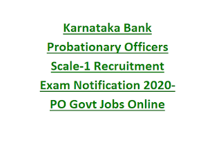 Karnataka Bank Probationary Officers Scale-1 Recruitment Exam Notification 2020-PO Govt Jobs Online