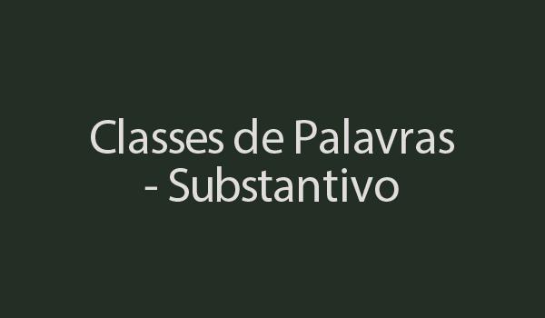 atividade-portugues-classes-de-palavras-substantivo-com-gabarito