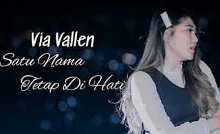 Lirik Lagu Via Vallen - Satu Nama Tetap Di Hati