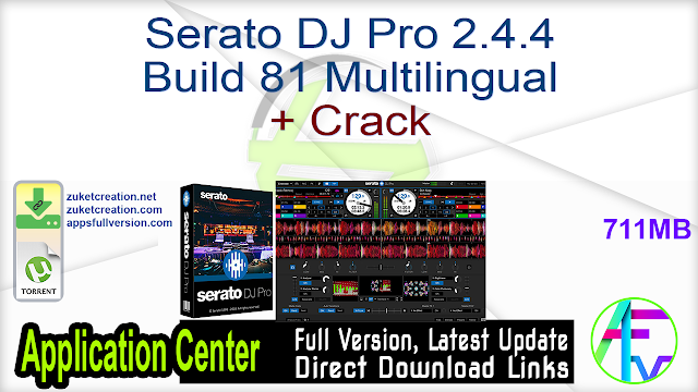 Serato DJ Pro 2.4.4 Build 81 Multilingual + Crack