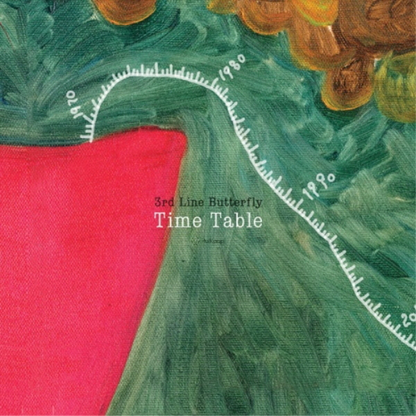 3rd Line Butterfly – Time Table (2010 Remastered Version)