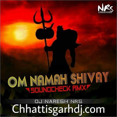 Om Namah Shivay dj Naresh Nrs Sound Check