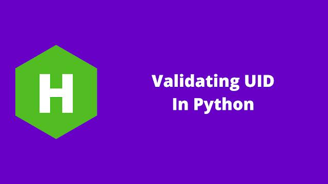 HackerRank Validating UID in python problem solution