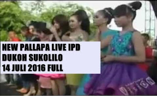 Download New Pallapa live IPD Dukoh Sukolilo Pati 2016 Full Album