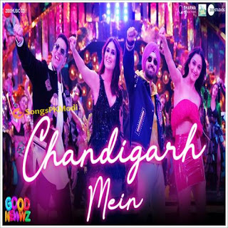 Chandigarh Mein (Good News 2019) Mp3 Songs