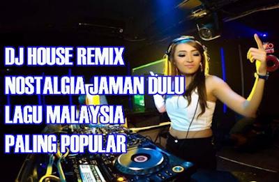 Lagu DJ Remix Malaysia Terbaru Terbaik 2019