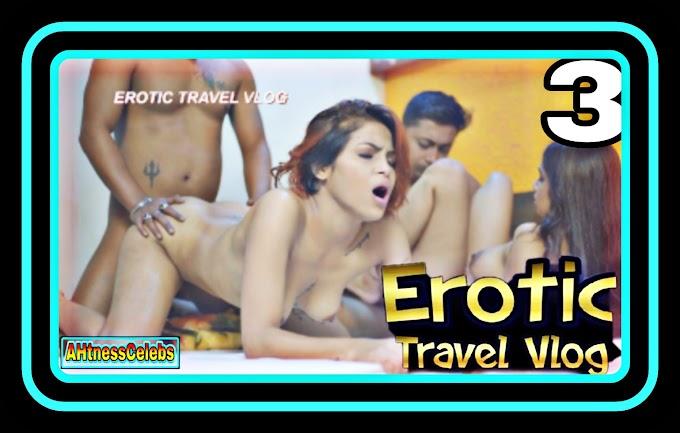 Erotic Travel Vlog (2021) - AappyTv UNCUT Hindi Hot Web Series (S01E03)