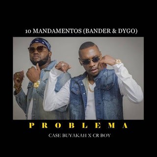 10 Mandamentos (Bander & Dygo) - Problema (feat Case Buyakah & Cr Boy)