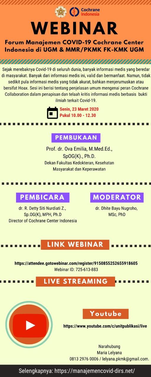 *Webinar Forum Manajemen COVID-19*  *Cochrane Center Indonesia di UGM  bekerjasama dengan MMR /PKMK FK-KMK UGM*