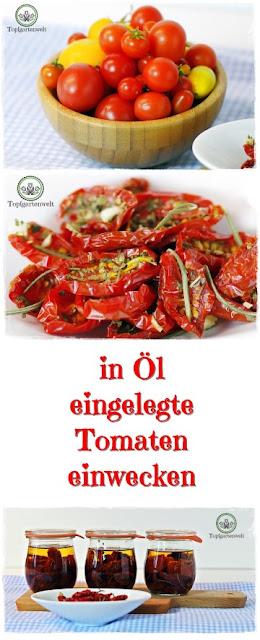 Gartenblog Topfgartenwelt Antipasti: halbgetrocknete in Öl eingelegte Tomaten, einrexen, einkochen oder einwecken #rezept #tomaten #antipasti #einkochen