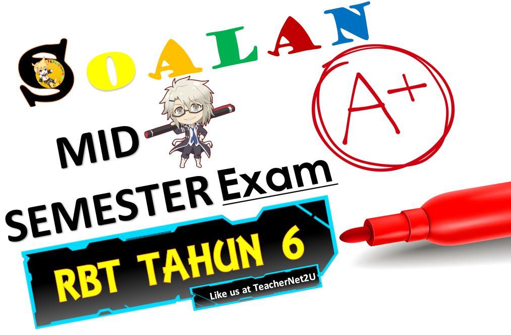 RBT TAHUN 6 UJIAN PERTENGAHAN TAHUN 2017 - TeacherNet2U