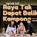 Lirik Lagu Upiak - Raya Tak Dapat Balik Kampong