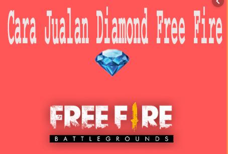 Cara Jualan Diamond Free Fire.1