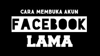 cara-membuka-akun-facebook-lama-yang-lupa-kata-sandi