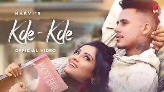 Checkout new Punjabi song Kde Kde lyrics penned and sung by Harvi