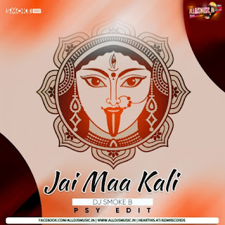 Jai Maa Kali (Psy Edit) - DJ Smoke B [NewDjsWorld.Com]