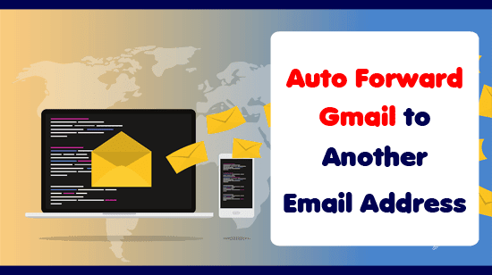 How to Automatically Forward Gmail to Another Email Address