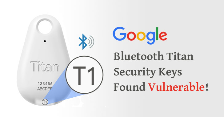 Bluetooth Flaw Found in Google Titan Security Keys; Get Free Replacement