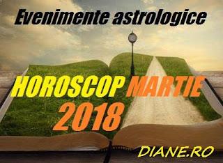 Astrologie horoscop martie 2018