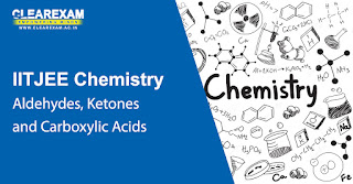 IIT JEE Chemistry Aldehydes, Ketones and Carboxylic Acids