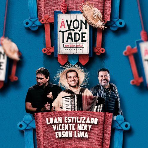 Luan, Edson e Vicente - A Vontade 2 - Julho - 2020