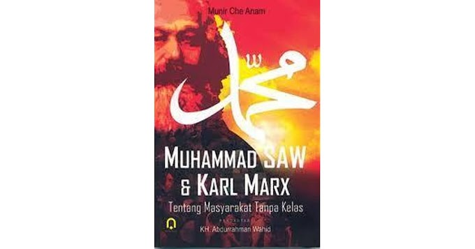 Masyarakat Tanpa Kelas ala Muhammad SAW dan Marx