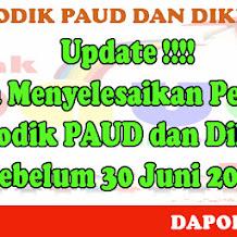 Update!!!!  Segera Menyelesaikan Pengisian Dapodik PAUD dan Dikmas Sebelum 30 Juni 2018