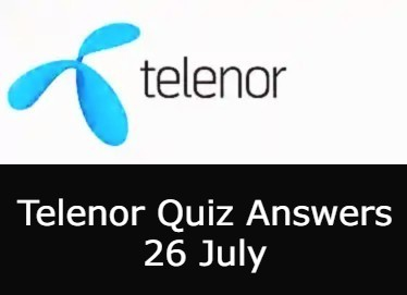 Telenor Quiz Today   26 July Telenor Answers Today