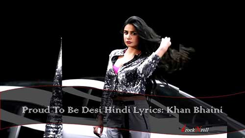 Proud-To-Be-Desi-Hindi-Lyrics-Khan-Bhaini