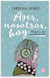 «Ayer, nosotros, hoy» de Carolina Casado