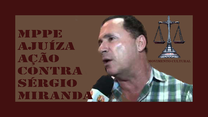 SÉRGIO MIRANDA RESPONDERÁ POR IMPROBIDADE ADMINISTRATIVA